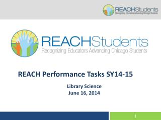 REACH Performance  Tasks SY14-15 Library Science  June 16, 2014