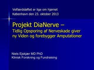 Projekt  DiaNerve  –  Tidlig Opsporing af Nerveskade giver  ny Viden og forebygger Amputationer