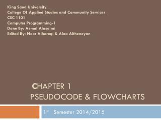 C hapter 1 Pseudocode & Flowcharts