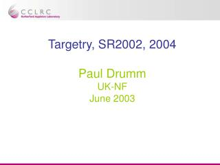 Targetry, SR2002, 2004 Paul Drumm UK-NF June 2003