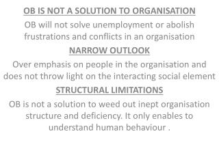 OB IS NOT A SOLUTION TO ORGANISATION