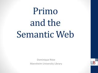 Primo  and the  Semantic Web