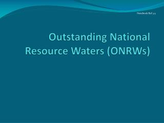 Outstanding National Resource Waters (ONRWs)