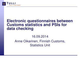 Electronic questionnaires between Customs statistics and  PSIs  for data checking