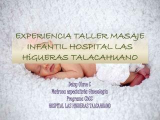 EXPERIENCIA TALLER MASAJE INFANTIL HOSPITAL LAS  HiGUERAS  TALACAHUANO