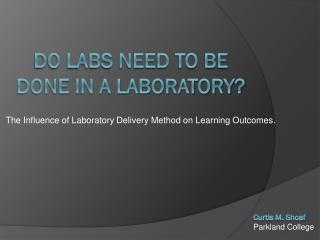 Do Labs Need to be Done in a Laboratory?