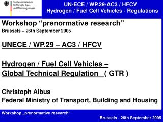 Workshop  prenormative research   Brussels   26th September 2005   UNECE