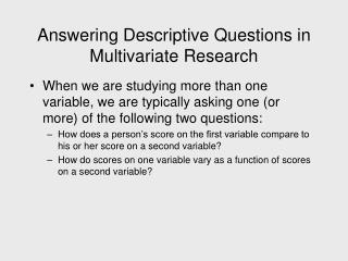 Answering Descriptive Questions in Multivariate Research