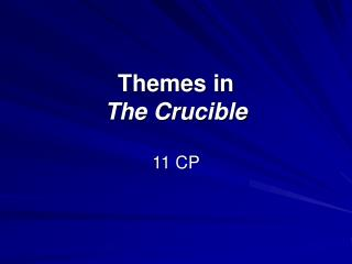 Themes in  The Crucible