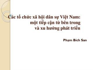 Các tổ chức xã hội dân sự Việt  Nam:   một tiếp cận từ bên trong và xu  h ướng phát triển