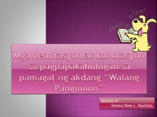 """Mga denotasyon  at  konotasyon sa pagpapakahulugan sa pamagat ng akdang  """" W alang P anginoon """""""