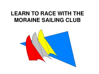 LEARN TO RACE WITH THE MORAINE SAILING CLUB