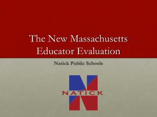The New Massachusetts Educator Evaluation