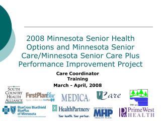Care Coordinator Training March - April, 2008