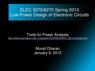 ELEC 5270/6270 Spring 2013 Low-Power Design of Electronic Circuits