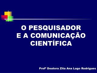 O PESQUISADOR  E A COMUNICA��O CIENT�FICA