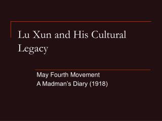 Lu Xun and His Cultural Legacy
