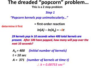 "The dreaded ""popcorn"" problem … This is a 2 step problem"