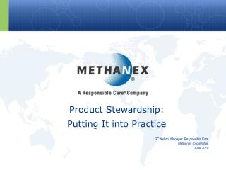 Product Stewardship: Putting It into Practice GCWellon, Manager, Responsible Care