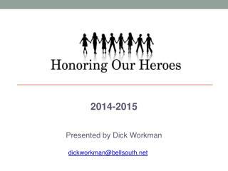 2014-2015 Presented by Dick Workman dickworkman@bellsouth