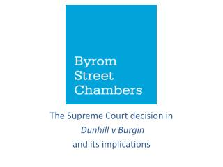 The Supreme Court decision in Dunhill v Burgin  and its implications