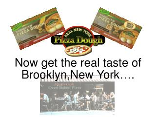 Now get the real taste of Brooklyn,New York….