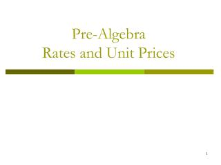 Pre-Algebra Rates and Unit Prices