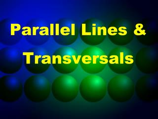 Parallel Lines & Transversals