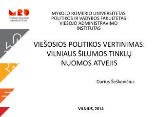 VIEŠOSIOS  POLITIKOS VERTINIMAS: VILNIAUS ŠILUMOS TINKLŲ  NUOMOS ATVEJIS