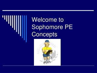 Welcome to Sophomore PE Concepts