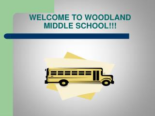 WELCOME TO WOODLAND MIDDLE SCHOOL!!!