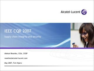 IEEE CQR 2007 Supply chain integrity and security