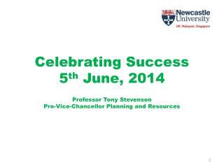 Celebrating Success 5 th  June,  2014