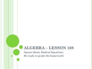 ALGEBRA – LESSON 108