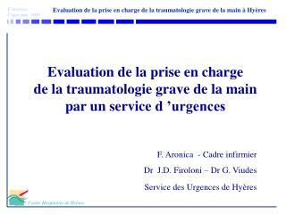 Evaluation de la prise en charge  de la traumatologie grave de la main  par un service d'urgences