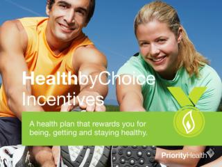 A health plan that rewards you for being, getting and staying healthy