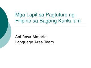 Mga Lapit sa Pagtuturo ng Filipino sa Bagong Kurikulum