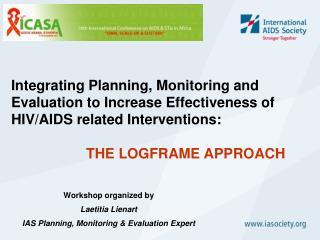 Workshop organized by Laetitia Lienart  IAS Planning, Monitoring & Evaluation Expert
