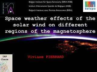 Space weather effects  of the  solar wind  on  different regions  of the  magnetosphere
