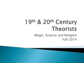 19 th  & 20 th  Century Theorists