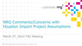 NRG Comments/Concerns with Houston Import Project Assumptions
