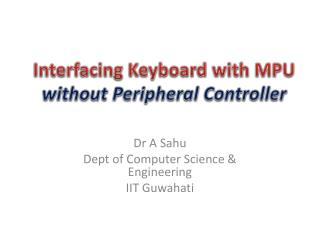 Interfacing Keyboard with MPU  without Peripheral Controller