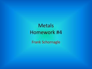 Metals Homework #4