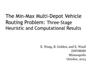 The Min-Max Multi-Depot Vehicle Routing Problem:  Three-Stage Heuristic and Computational Results