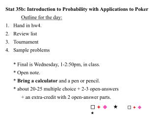 Stat 35b: Introduction to Probability with Applications to Poker Outline for the day: Hand in hw4.