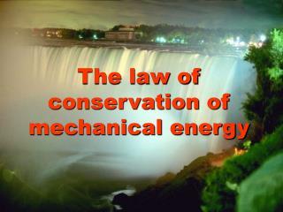 The law of conservation of mechanical energy
