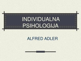 INDIVIDUALNA PSIHOLOGIJA