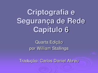 Criptografia e Segurança de Rede Capítulo 6