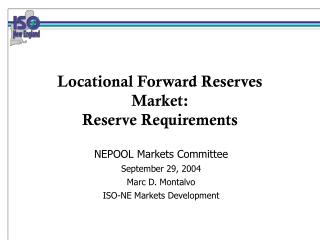 Locational Forward Reserves Market:   Reserve Requirements
