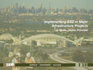 Implementing ESD in Major Infrastructure Projects